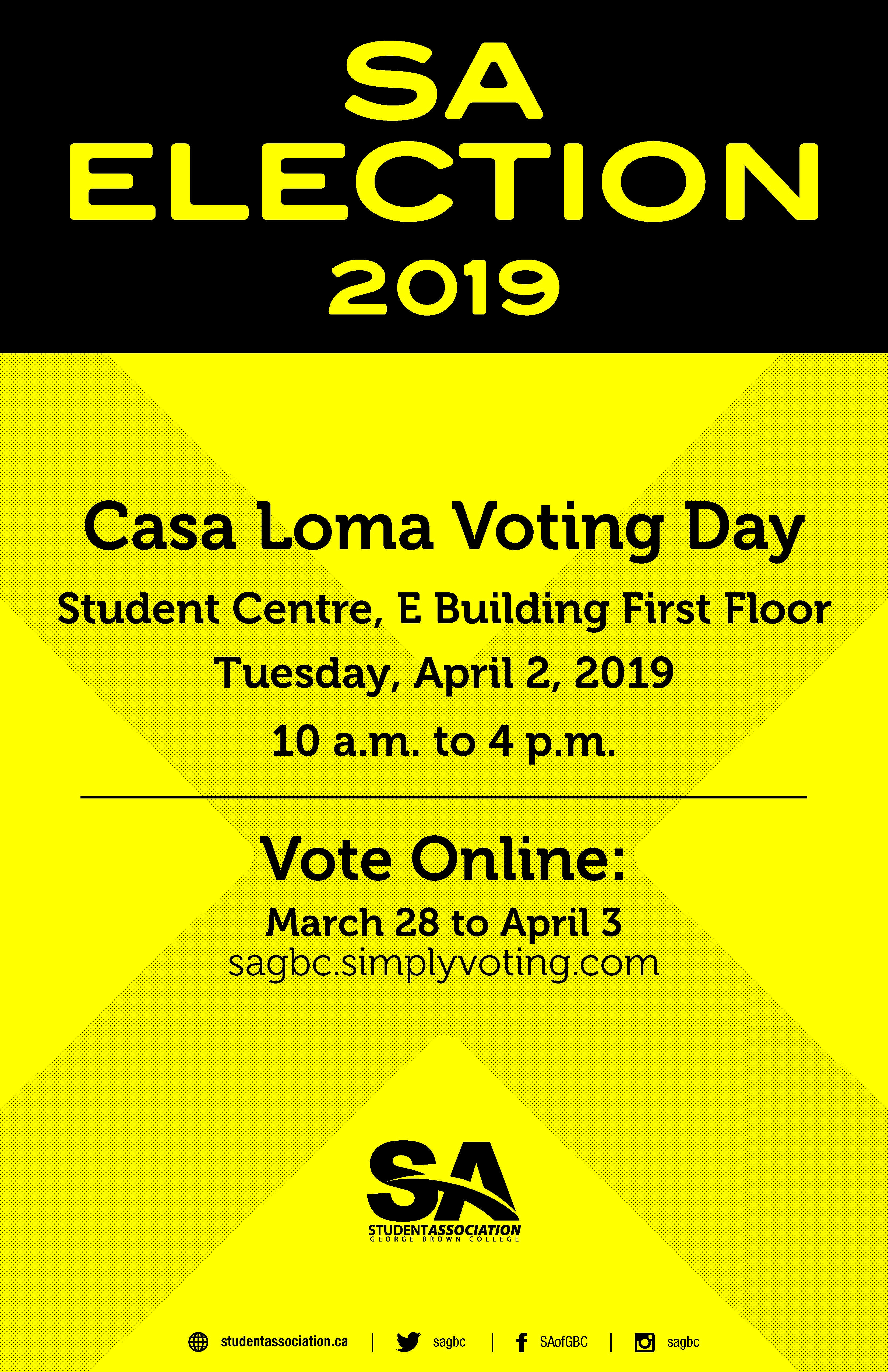 Vote in the Student Association elections!  Casa Loma Voting Day Tuesday, April 2.  10 a.m to 4 p.m. Casa Loma Student Centre, E Building, First Floor. 142 Kendal Ave.   Or vote online anytime between March 28 and April 3 at: https://sagbc.simplyvoting.com/