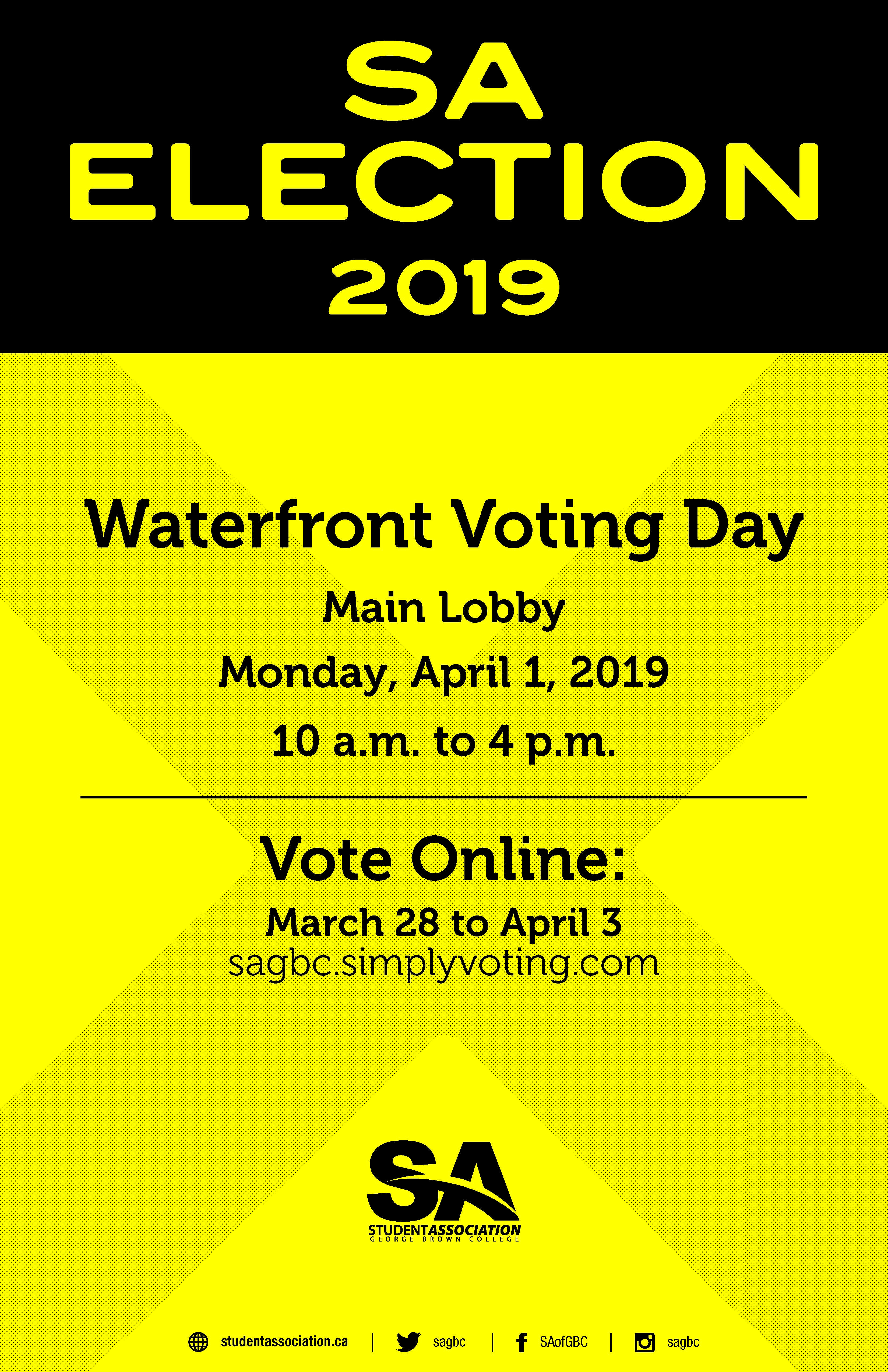 Vote in the Student Association elections!  Waterfront Voting Day Monday, April 1  10 a.m to 4 p.m. Waterfront campus, Main Lobby 51 Dockside Dr.   Or vote online anytime between March 28 and April 3 at: https://sagbc.simplyvoting.com/